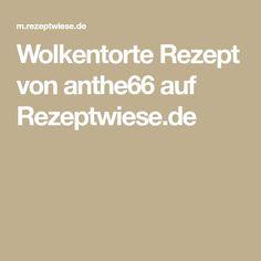 Wolkentorte Rezept von anthe66 auf Rezeptwiese.de