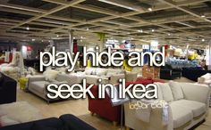 Play hide and seek in a furniture store