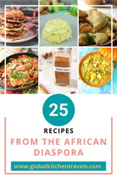 25 Recipes from the African Diaspora - Celebrate Black History Month and make something delicious from the African Diaspora includes recipes from Africa, the Caribbean & Latin America