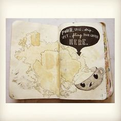Wreck this journal- spill coffee here