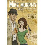 The Mike Murphy Files and Other Stories (Kindle Edition)By Christopher Bunn