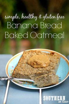 Healthy Banana Bread Baked Oatmeal Recipe - low fat, sugar free, gluten free, clean eating
