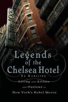 Buy Legends of the Chelsea Hotel: Living with Artists and Outlaws in New York's Rebel Mecca by Ed Hamilton and Read this Book on Kobo's Free Apps. Discover Kobo's Vast Collection of Ebooks and Audiobooks Today - Over 4 Million Titles! Thomas Wolfe, Sid And Nancy, Chelsea Hotel, Chelsea Nyc, Janis Joplin, Mecca, Nonfiction Books, Reading Lists, Reading Room