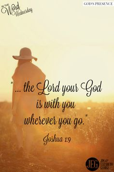 """In the Old Testament God said, """"...the Lord your God will be with you wherever you go"""" (Joshua 1:9). Since the New Testament arrival of the Holy Spirit, God is again personally and physically present in those who are believers in Jesus Christ."""