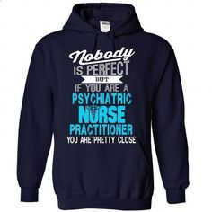 PSYCHIATRIC NURSE PRACTITIONER k1 - #sorority shirt #tshirt diy. CHECK PRICE => https://www.sunfrog.com/LifeStyle/PSYCHIATRIC-NURSE-PRACTITIONER-k1-1207-NavyBlue-30642962-Hoodie.html?68278