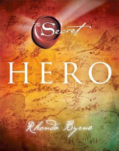 """Read """"Hero"""" by Rhonda Byrne available from Rakuten Kobo. From Rhonda Byrne, creator of the international bestselling movie and book, The Secret, comes Hero, her latest world-cha. Hero The Secret, The Secret Book, The Book, New Age, The Secret Rhonda Byrne, New Books, Books To Read, Heroes Book, Spirituality"""