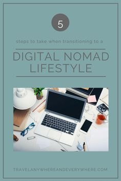 How To: 5 Steps to Take When Transitioning to a Digital Nomad Lifestyle