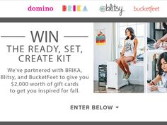 Enter The Domino 'Ready Set Create' Sweepstakes for a chance to win a $500 Domino Gift Card, a $500 Blitsy Gift Card, a $500 Bucketfeet Gift Card, and a $500 Brika Gift Card!