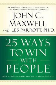 25 ways to win with people John Maxwell