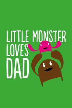 Little Monster Loves Dad - from Bambu