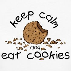 Keep calm and eat cookies Baking Puns, Baking Quotes, Cookie Quotes, Keep Clam, Keep Calm Posters, Sweet Treats, Bakery, Sweets, Cookies