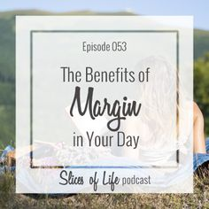 Episode 53 The Benefits of Margin in Your Dayby Circles of Faith