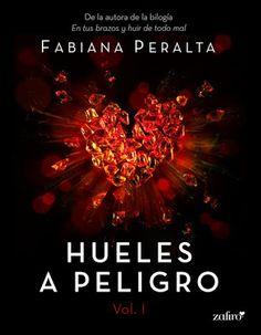 Hueles a peligro - Fabiana Peralta (Vol. I y II)