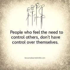 No kidding. No more controlling people, please. Lessons Learned In Life, Life Lessons, Mantra, Quotes To Live By, Me Quotes, Qoutes, Strong Quotes, Positive Quotes, Affirmations