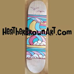 wave art skateboard original by Heather Brown     HeatherBrownArt.com