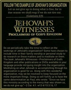 FOLLOW THE EXAMPLE OF JEHOVAH'S ORGANIZATION/Let us not give up in doing what is fine, for in due season we shall reap if we do not tire out. (Galatians 6:9)/Do we periodically take the time to reflect on the workings of Jehovah's organization? Some have chosen to include time in their family worship or personal study to do research on these matters and to meditate on them. The book Jehovah's Witnesses—Proclaimers of God's Kingdom and other publications or DVDs available in your language…