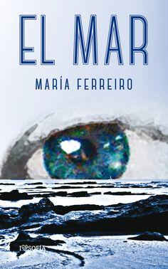 """Poesía marina, """"El mar"""", de María Ferreiro"""