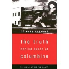 Easier: What really happened at Columbine High School, told by a friend of one of the shooters.