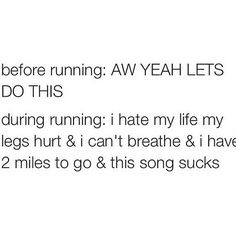 Pretty close to all those thoughts for during running