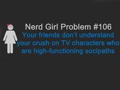 Crush on high functioning fictional sociopaths