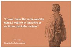 I Never Make The Same Mistake Twice http://www.ShutUpImTalking.com