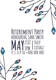 A creative template for a retirement party invitation. This can be easily edited in Design Wizard. A simple white background with an illustration of flowers and blue text to display details. Retirement Party Invitations, Retirement Parties, Invitation Templates, Display, Simple, Creative, Illustration, Floral, Flowers
