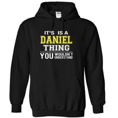 it is a/an DANIEL thing you wouldnt understand - #gift tags #house warming gift. CHECK PRICE => https://www.sunfrog.com/LifeStyle/it-is-aan-DANIEL-thing-you-wouldnt-understand-1539-Black-11130275-Hoodie.html?68278