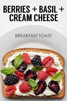 Raspberries + Blackberries + Basil + Light Cream Cheese | 21 Ideas For Energy-Boosting Breakfast Toasts