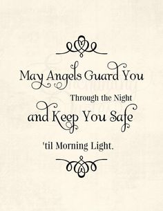 My Angels guard you through the night and keep you safe till morning light. Good Night Quotes, Good Morning Good Night, Morning Light, The Words, Adorable Petite Fille, Affirmations, Angel Prayers, I Believe In Angels, Sweet Dreams