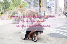 Parenting Story Indonesia : Tentang Mengendalikan Emosi