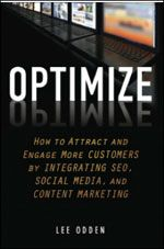 Lee Odden speaks about Optimize: How to Attract and Engage More Customers by Integrating SEO, Social Media, and Content Marketing  on June 1st!  #optimize #social media