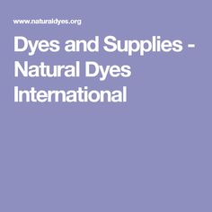 Dyes and Supplies - Natural Dyes International