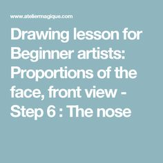 Drawing lesson for Beginner artists: Proportions of the face, front view - Step 6 : The nose