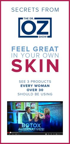 Skin Care Secrets from The Dr. Oz Show: 3 Products Every Woman Over 30 Should Be Using