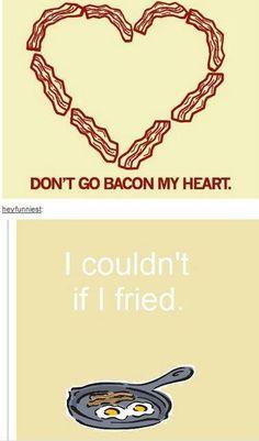 Paleo Humor - Don't go bacon my heart!