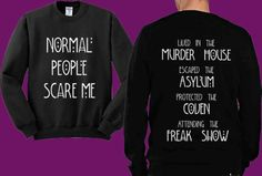 Normal People Scare Me American Horror Story Four Seasons Sweater Black and White Sweatshirt Crewneck Men or Women