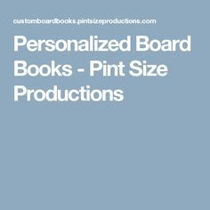 Personalized Board Books - Pint Size Productions