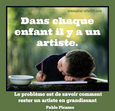 Dans chaque enfant il y a un artiste.  Trouvez encore plus de citations et de dictons sur: https://www.atmosphere-citation.com/peintre/dans-chaque-enfant-il-y-a-un-artiste.html?