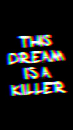 this dream is a killer