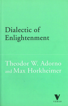 Max Horkheimer & Theodor W. Adorno | Dialectic of Enlightenment (Cultural Memory in the Present) (1944)
