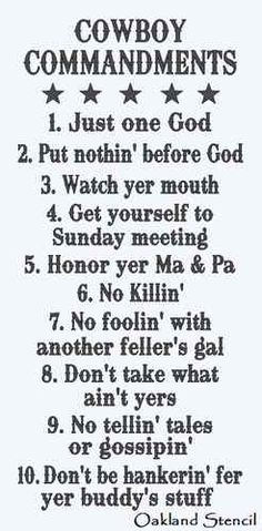 Sheesh if everyone followed the cowboy commandments the world would be an amazing place to live