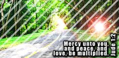 Mercy, peace and love be multiplied to you. Find Quotes, Love Quotes, Peace And Love, Bible Verses, Internet, Learning, Free, Outdoor, Qoutes Of Love