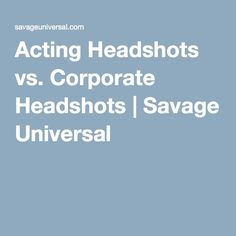 Acting Headshots vs.