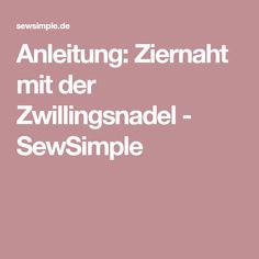 Anleitung: Ziernaht mit der Zwillingsnadel - SewSimple
