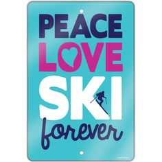 "Skiing 18"" X 12"" Aluminum Room Sign Peace Love Ski Forever 