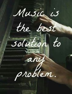 The dark picture of the person playing the piano creates a great background for the words because eh stand out. The picture also expresses what the words are saying. The shadows in the picture create a vintage feel. Great Quotes, Quotes To Live By, Me Quotes, Inspirational Quotes, Famous Quotes, Worth Quotes, Qoutes, Best Music Quotes, Music Sayings