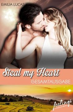 """""""Steal my heart"""" von Emilia Lucas - ein heiterer Liebesroman von feelings!"""