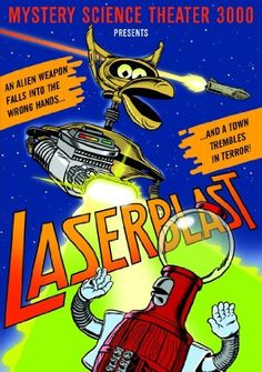 Mystery Science Theater 3000: Laserblast