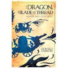 Silver - The Dragon, the Blade, and the Thread *(Book Three of the Star Trilogy)*  by Donald Samson #YA #NA #YoungAdult #teen