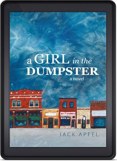 A Girl in the Dumpster by Jack Apfel is the Indie Book of the Day for October 7th, 2012!  http://indiebookoftheday.com/a-girl-in-the-dumpster-by-jack-apfel/